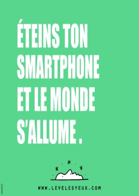 Eteins ton smartphone et le monde s'allume