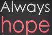 always hope 2