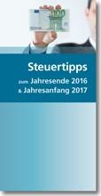 Steuertipps zum Jahresende 2016 und Jahresanfang 2017