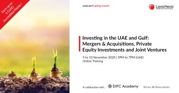 Investing in the UAE and Gulf: Mergers & Acquisitions, Private Equity Investments and Joint Ventures | Online Training | 9 to 10 November 2020 | 5PM to 7PM