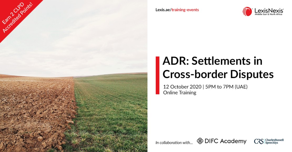 ADR: Settlements in Cross-border Disputes | Online Training | 12 October 2020 | 5PM to 7PM