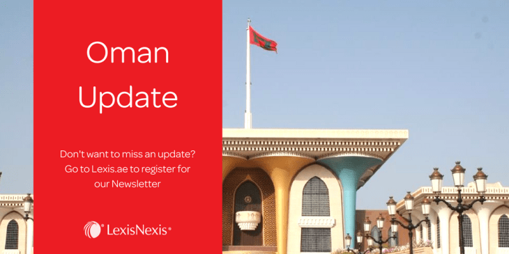 Oman: Labour Minister has announced they have issued Oman Decision No. 7/2021 related to the Omanisation of new professions