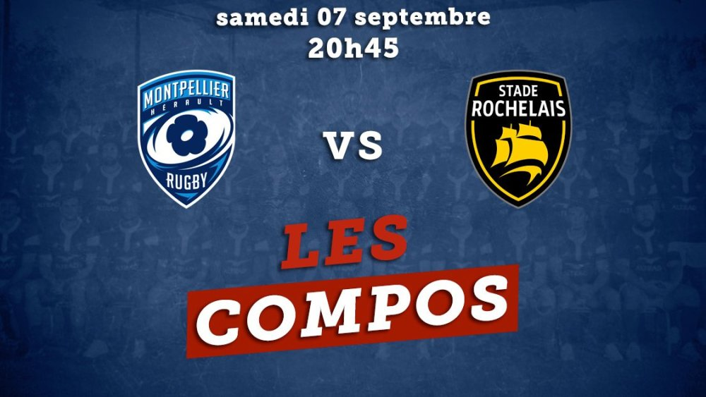 top 14 les formations montpellier vs la rochelle rugby france xv de départ 15