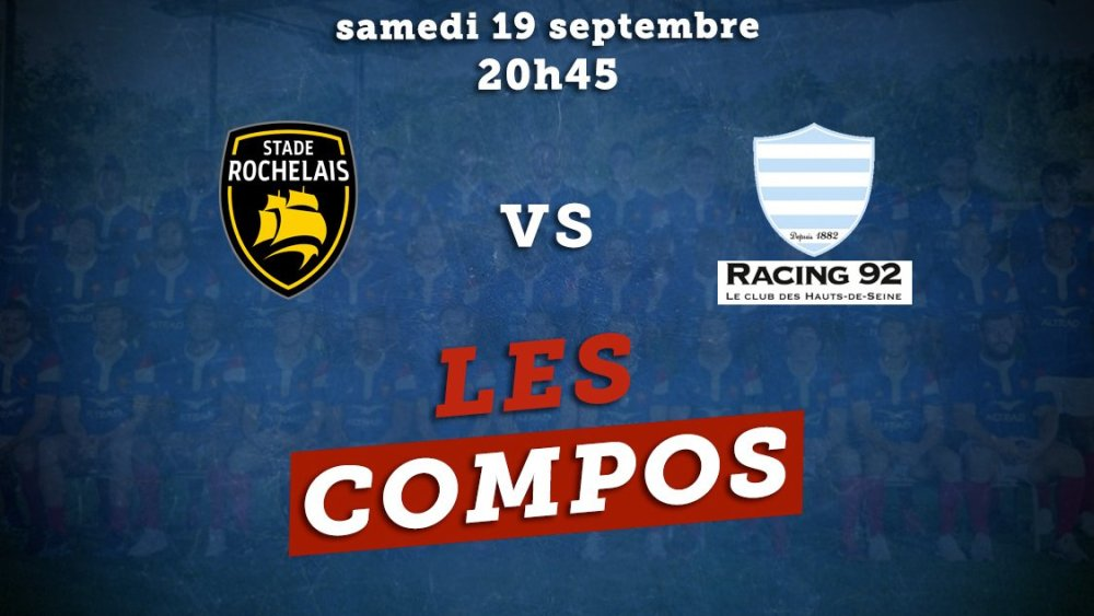 les formations la rochelle vs racing 92 rugby top 14 xv de départ 15