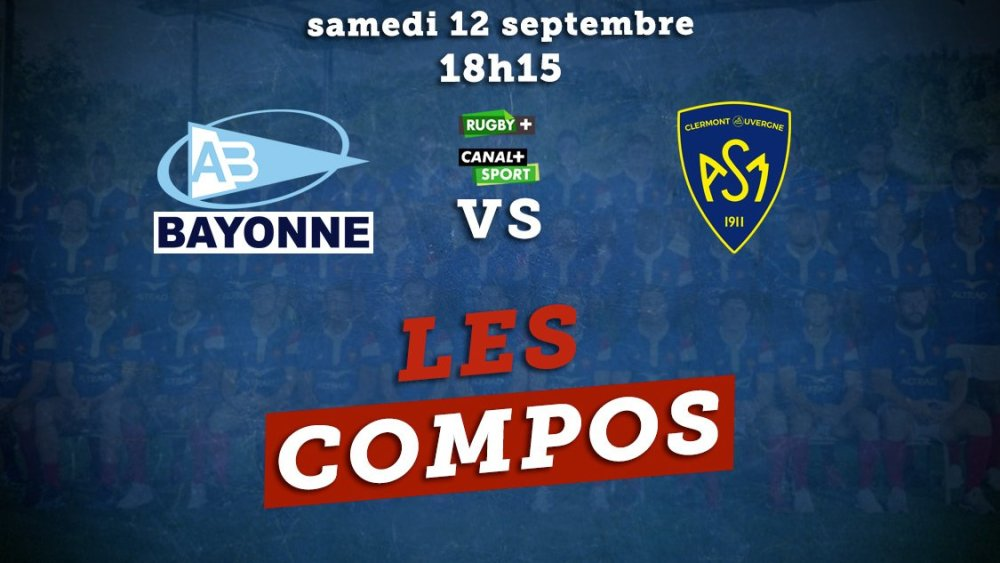 top 14 les formations bayonne vs clermont rugby france xv e départ 15