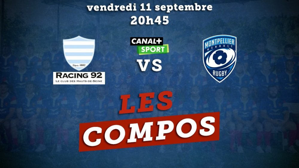 top 14 compos racing 92 vs montpellier rugby france xv de départ 15