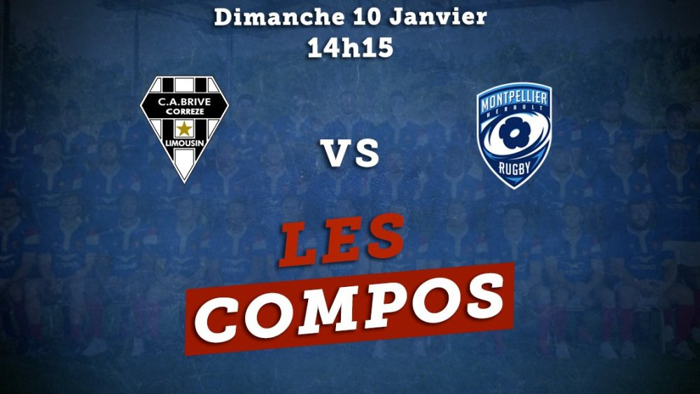 top 14 compos brive vs montpellier rugby france xv de départ 15