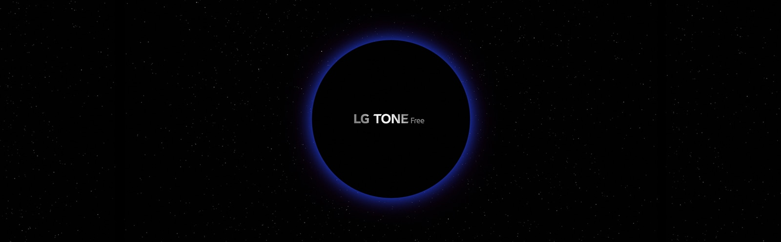 """An image of a galaxy space and a blue-lighted circle in the middle of it with """"LG TONE Free"""" lettering inside the circle"""