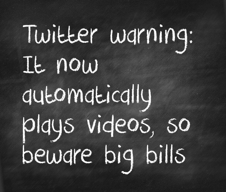 Twitter warning: It now automatically plays videos, so beware big bills