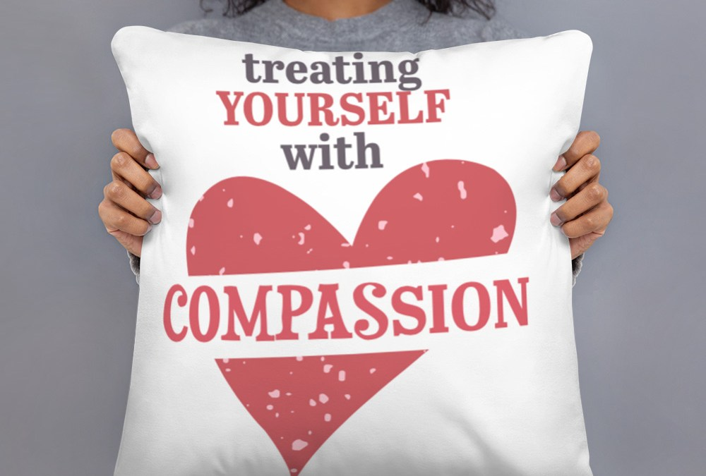Treating Yourself with Compassion