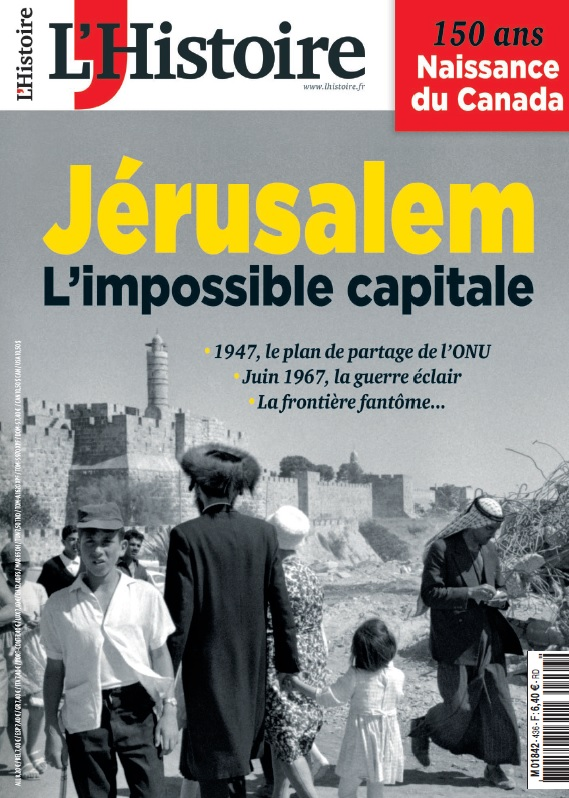L'Histoire mensuel n° 436 daté juin 2017 - Jérusalem, l'impossible capitale