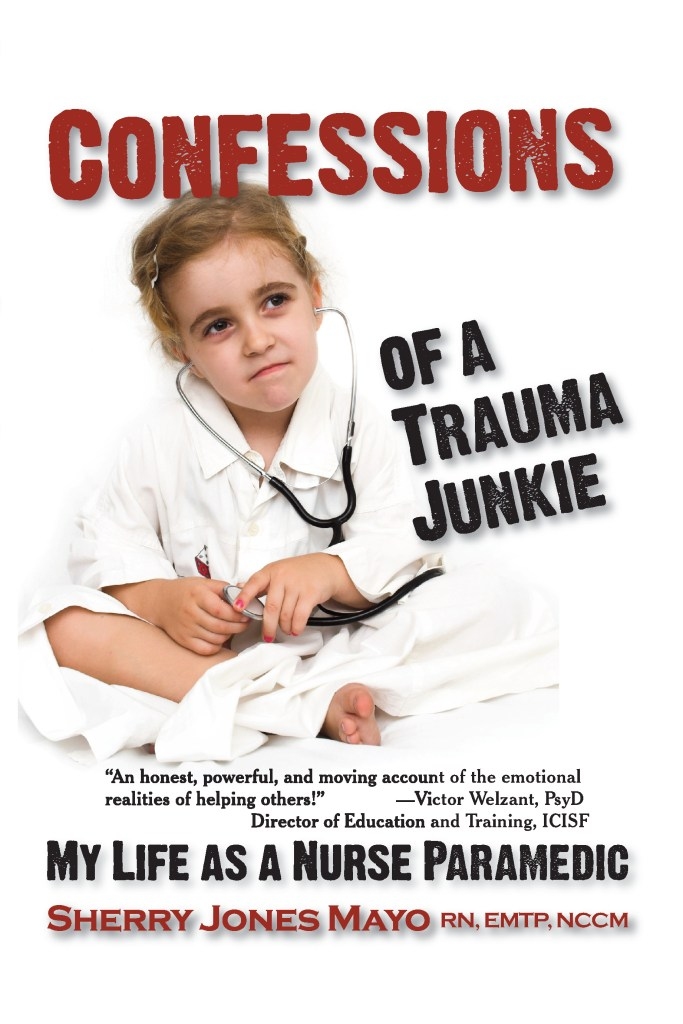 Confessions of a Trauma Junkie, 1st Ed.