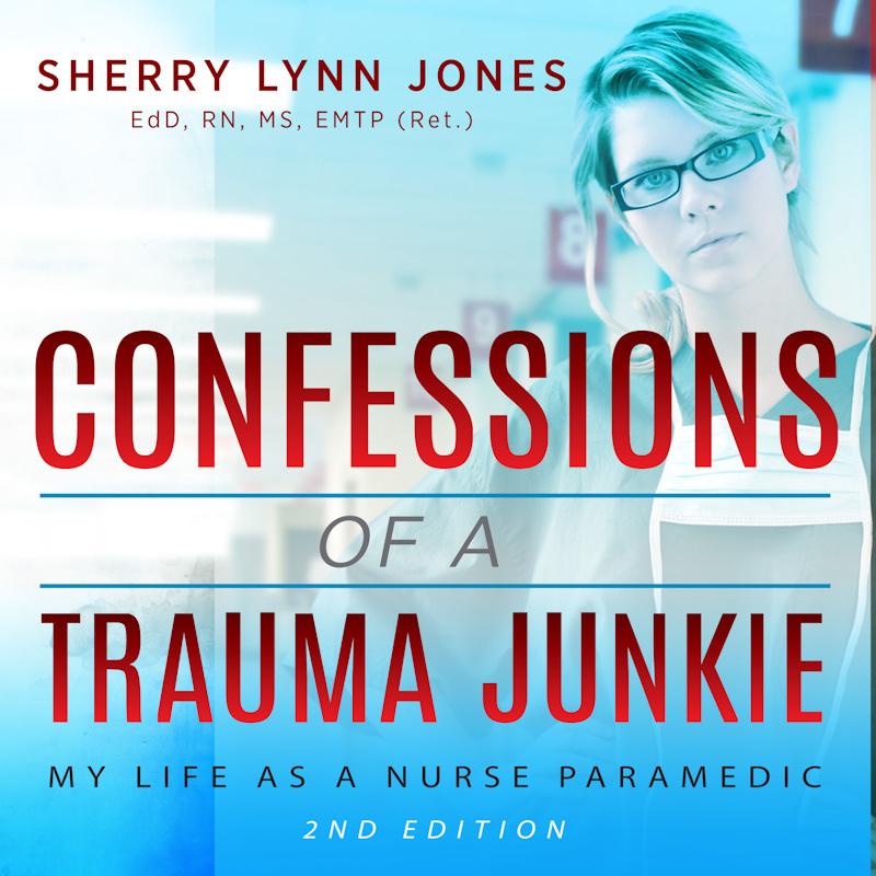 Confessions of a Trauma Junkie, 2nd Ed