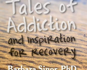 Tales of Addiction and Inspiration for Recovery