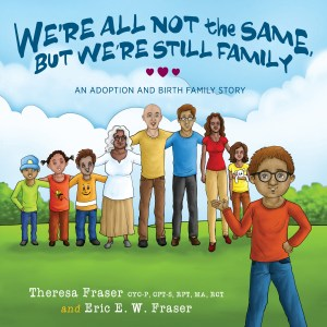 Cover of We're All Not the Same, but We're Still Family