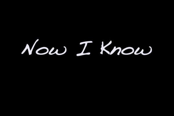 Now I Know