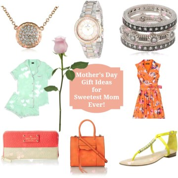 Essential Mother's Day gift ideas for the sweetest mom ever!
