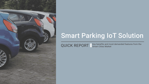 Libelium Smart Parking IoT Solution Quick Report