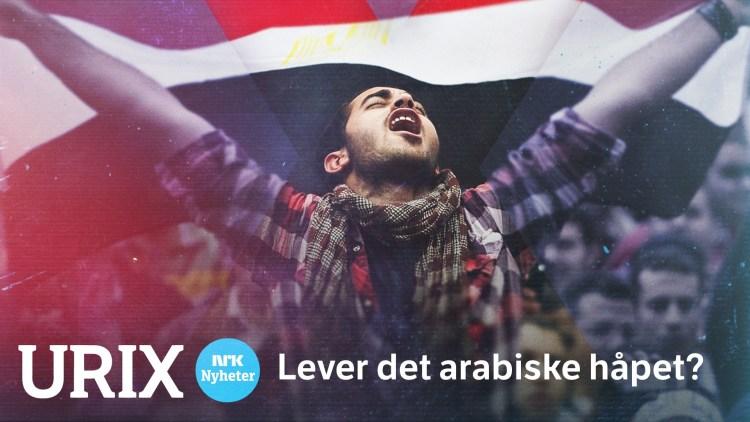 NRK Urix 27. januar 2021: Lever det arabiske håpet