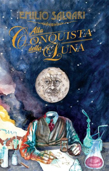 Emilio Salgari – Alla conquista della Luna