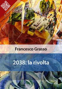 2038: la rivolta di Francesco Grasso