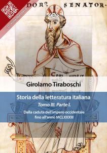 Storia della letteratura italiana. Tomo III – Parte I, di Girolamo Tiraboschi