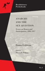 available now anarchy and the sex question the libertarian  emma goldman 1869 1940 remains one of the best known figures of the political tradition known as anarchism and good reason as few writers have so