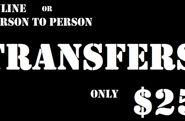 Person-to-Person or Online Transfers – Only $25!