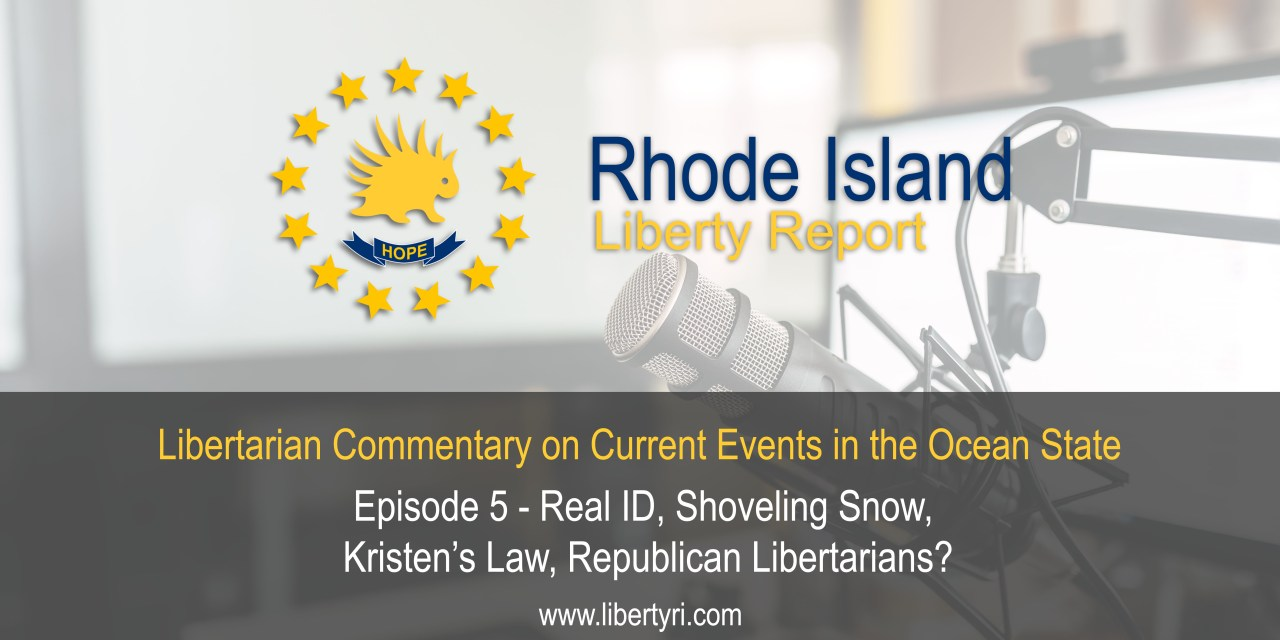 RILR EP5: Real ID, Shoveling Snow, Kristen's Law, and Republican Libertarians?