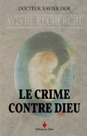 News au 4 avril 2020 Le-crime-contre-dieu-docteur-xavier-dor