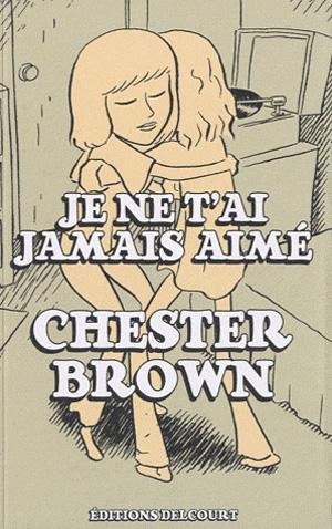 chesterbrown_je-ne-tai-jamais-aime
