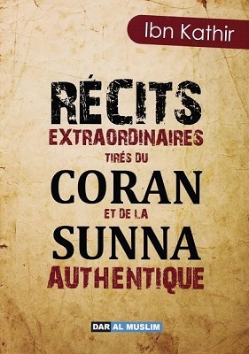 récits extraordinaires tirés du coran et de la sunnah
