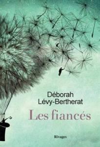 Les fiancés, Déborah Levy-Bertherat