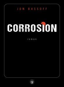 Corrosion, jon bassoff
