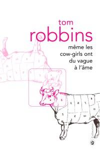 meme les cow girls ont du vague à l'ame, tom robbins