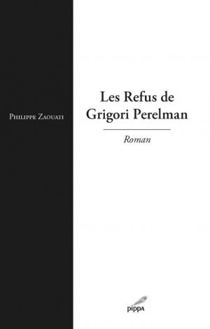 les-refus-de-grigori-perelman-philippe-zouati-pippa-couverture