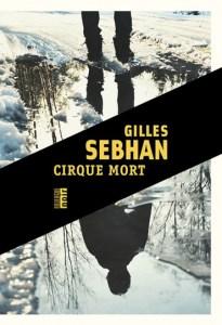 cirque mort, sebhan