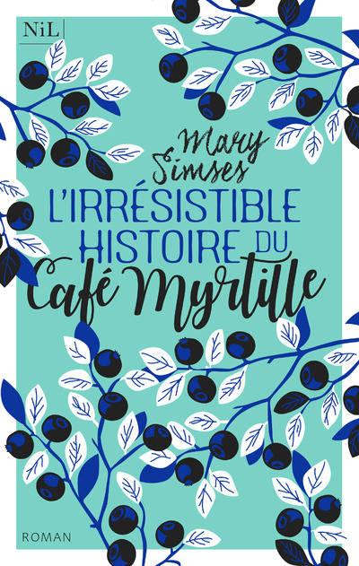Irrésistible histoire du café myrtille Mary Simses