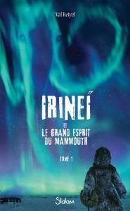 Irineï et le grand esprit du mammouth t.1