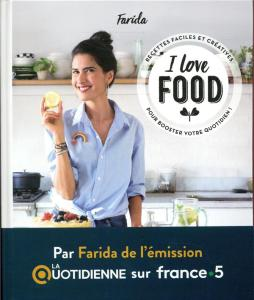 I love food Farida Editions first Librairie Maruani La quotidienne france 5