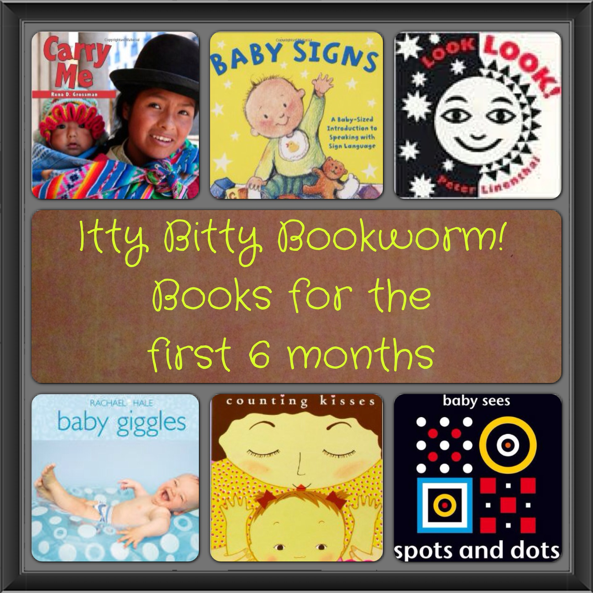Itty Bitty Bookworm: Books for the First Six Months ...