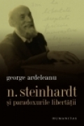 Nicolae Steinhardt paradoxurile libertatii perspectiva