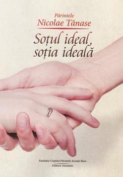 Sotul ideal, sotia ideala de pr. Nicolae Tanase