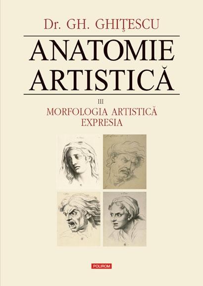 Anatomie artistică. Vol. III Morfologia artistică. Expresia