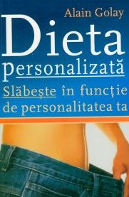 DIETA PERSONALIZATA. SLABESTE IN FUNCTIE DE PERSONALITATEA TA