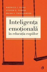 Inteligenta emotionala in educatia copiilor. Editia a III-a