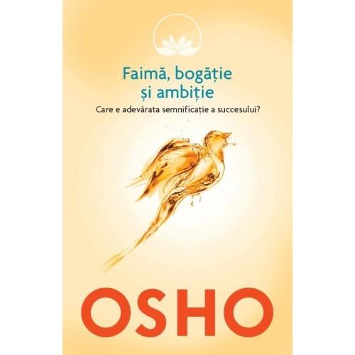 Osho Faima bogatie si ambitie Volumul 4