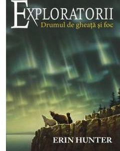 Exploratorii. Drumul de gheață și foc (vol. 5)