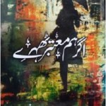 Agar Hum Motabar Thehray Novel By Umme Maryam Pdf