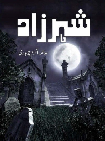 Sheharzaad Novel By Saima Akram Chaudhary Pdf Download